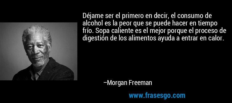 Déjame Ser El Primero En Decir El Consumo De Alcohol Es La