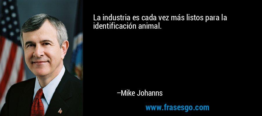 La industria es cada vez más listos para la identificación animal. – Mike Johanns
