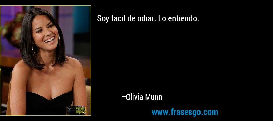 Soy fácil de odiar. Lo entiendo. – Olivia Munn