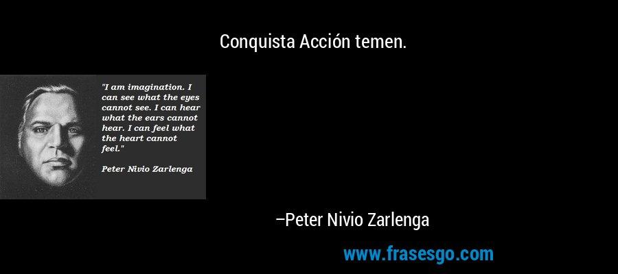 Conquista Acción temen. – Peter Nivio Zarlenga