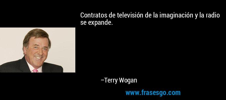 Contratos de televisión de la imaginación y la radio se expande. – Terry Wogan