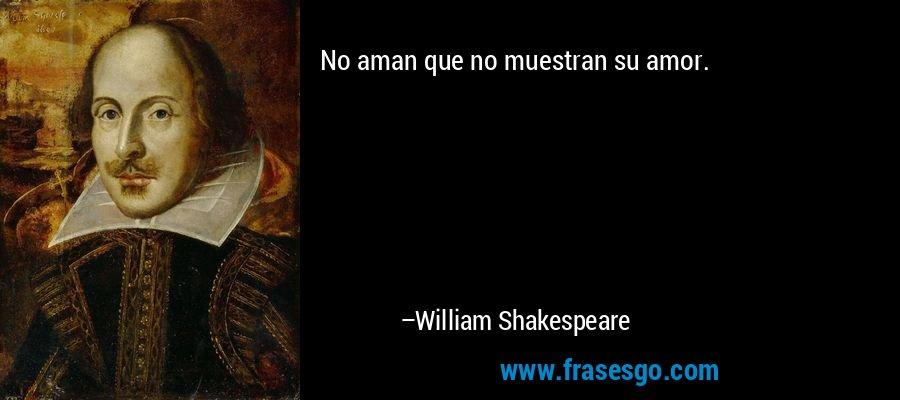 No Aman Que No Muestran Su Amor William Shakespeare